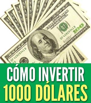 empezar a invertir con 1000 dolares