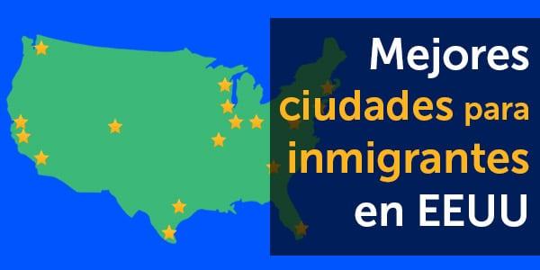 mejores ciudades para inmigrantes indocumentados