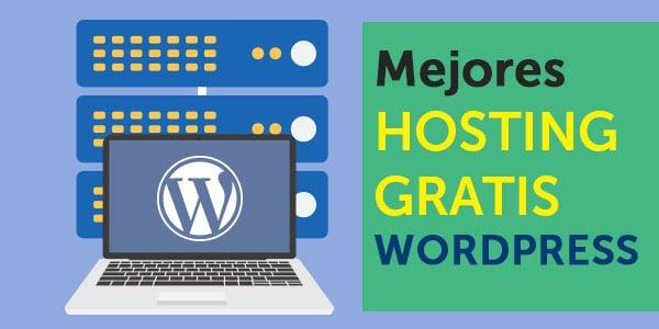 Mejores hosting gratis WordPress del 2018 (rápidos y sin publicidad)
