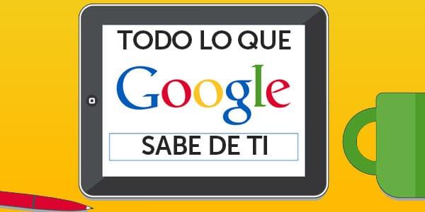 todo lo que google sabe de ti privacidad
