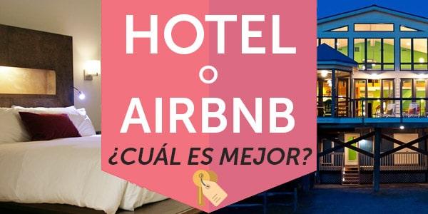 hotel o airbnb cual es mejor