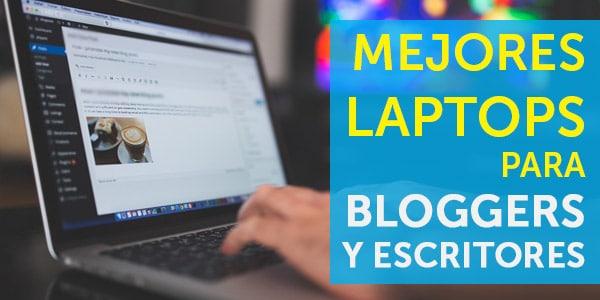 laptops para bloggers escritores