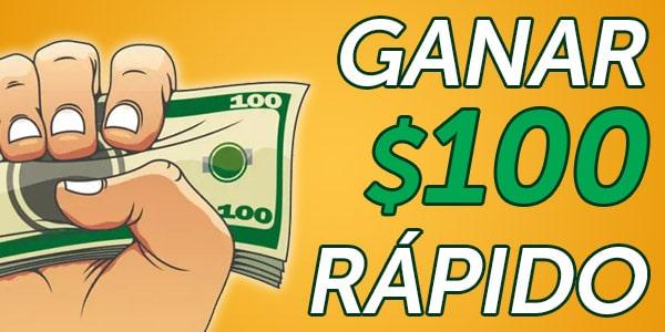 ganar $100 dólares rápido