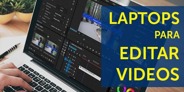 mejores laptops para editar videos