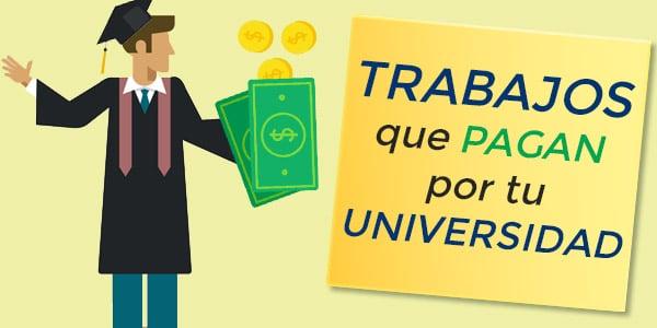 trabajos que pagan por la universidad pagan por ir a la universidad