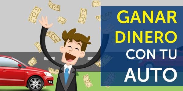ganar dinero con tu auto