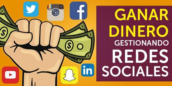 ganar dinero destionando redes sociales social network community manager