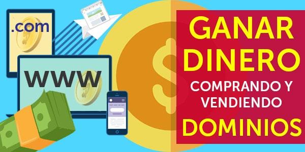 ganar dinero comprando y vendiendo dominios