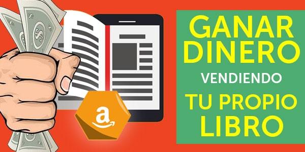 ganar dinero publicar libro en amazon