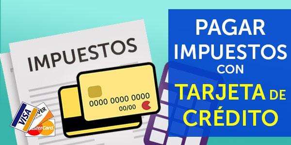 pagar taxes con tarjeta de credito