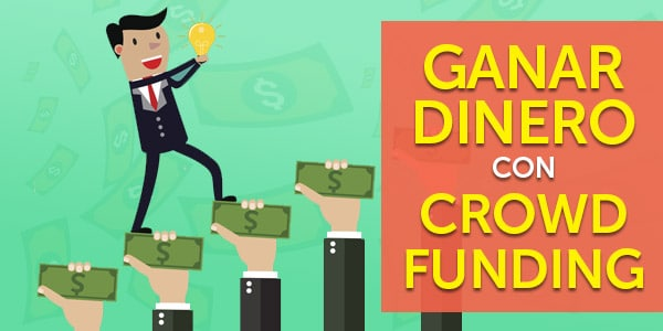 ganar dinero crowdfunding