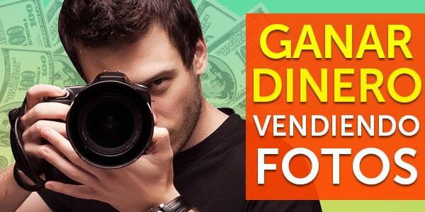 ganar dinero vendiendo fotos