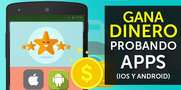 ganar dinero probando aplicaciones ios android