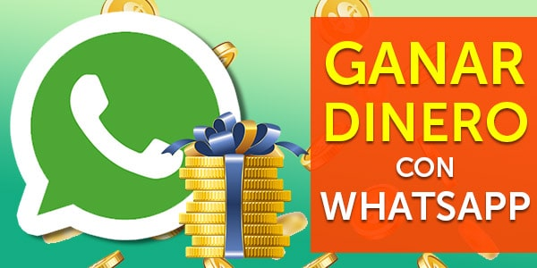 ganar dinero whatsapp